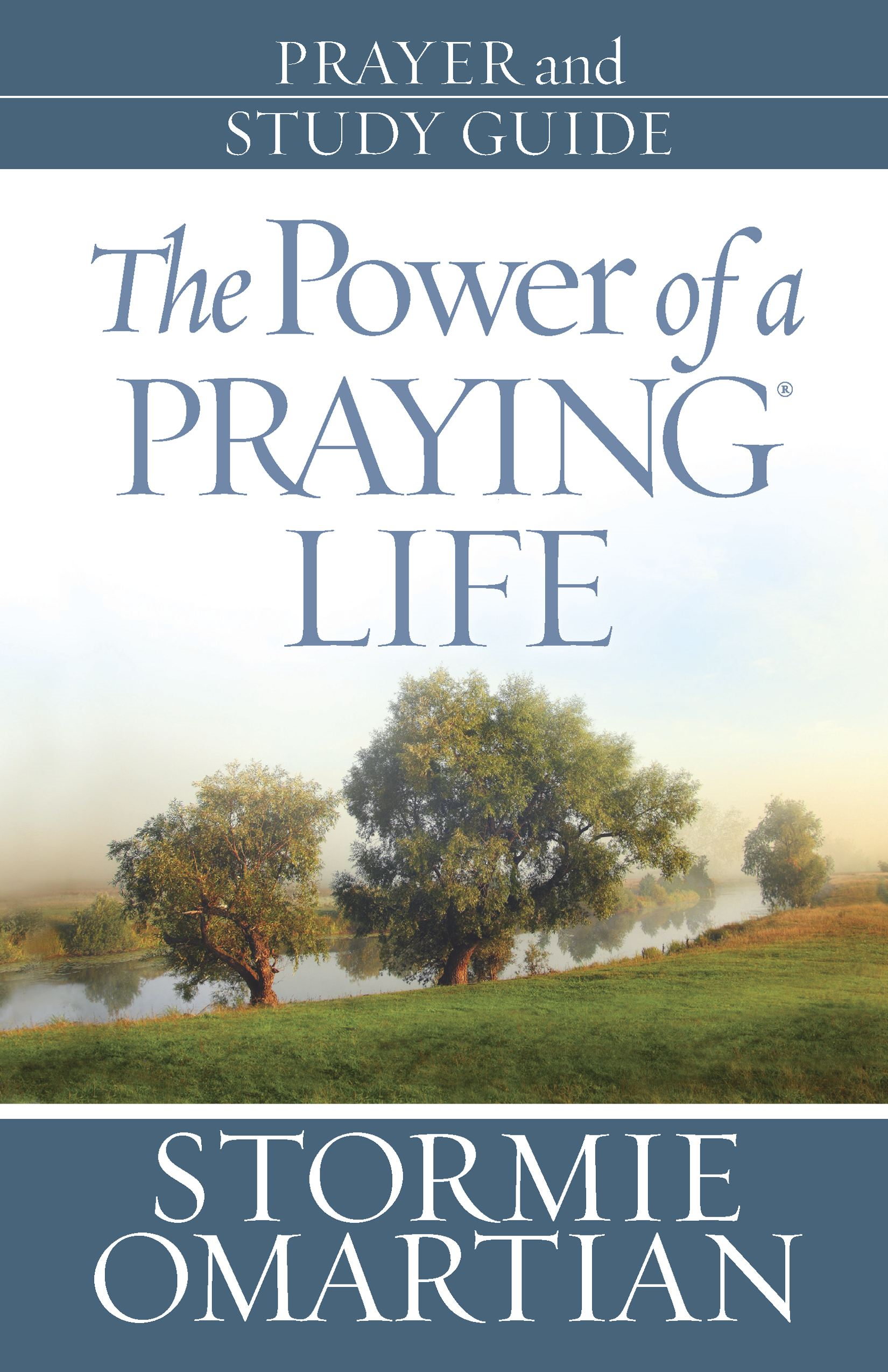 The Power of a Praying® Life Prayer and Study Guide