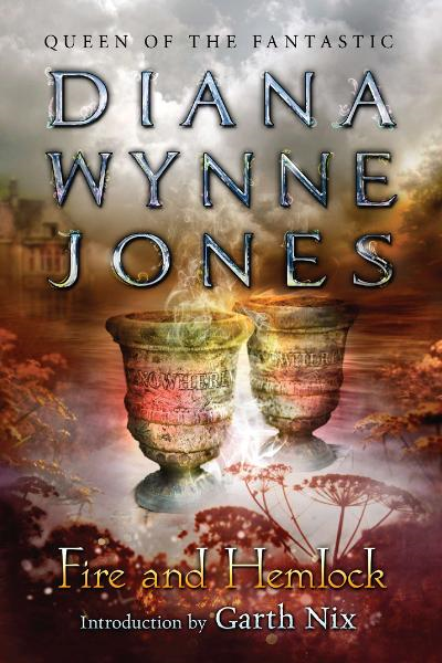Fire and Hemlock By: Diana Wynne Jones