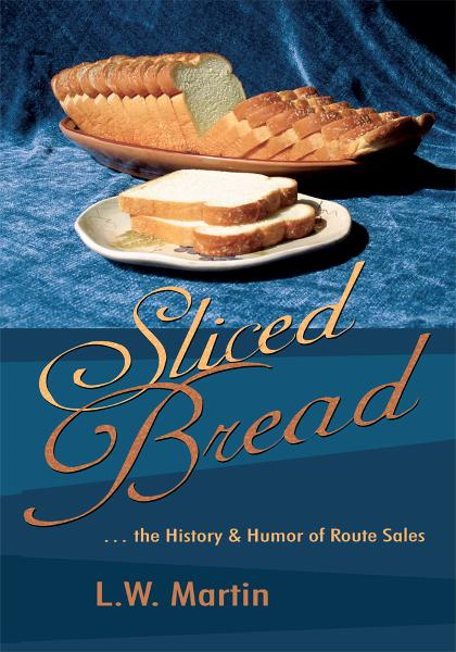 Sliced Bread By: L.W. Martin