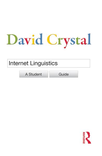 Internet Linguistics By: David Crystal