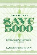 Picture of - How To Save 5000 (3 FREE chapters): Reduce Your Outgoings without Reducing Your Lifestyle