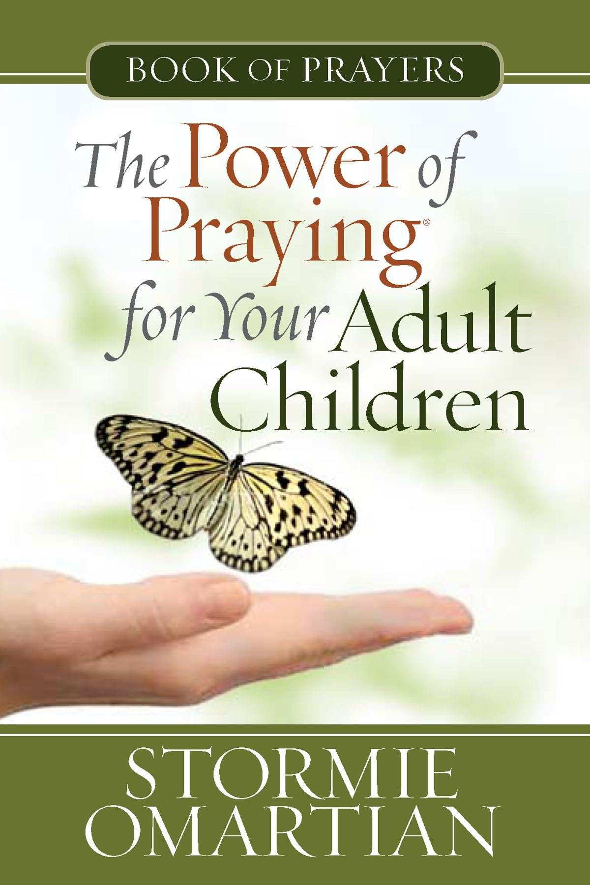 The Power of Praying® for Your Adult Children Book of Prayers By: Stormie Omartian