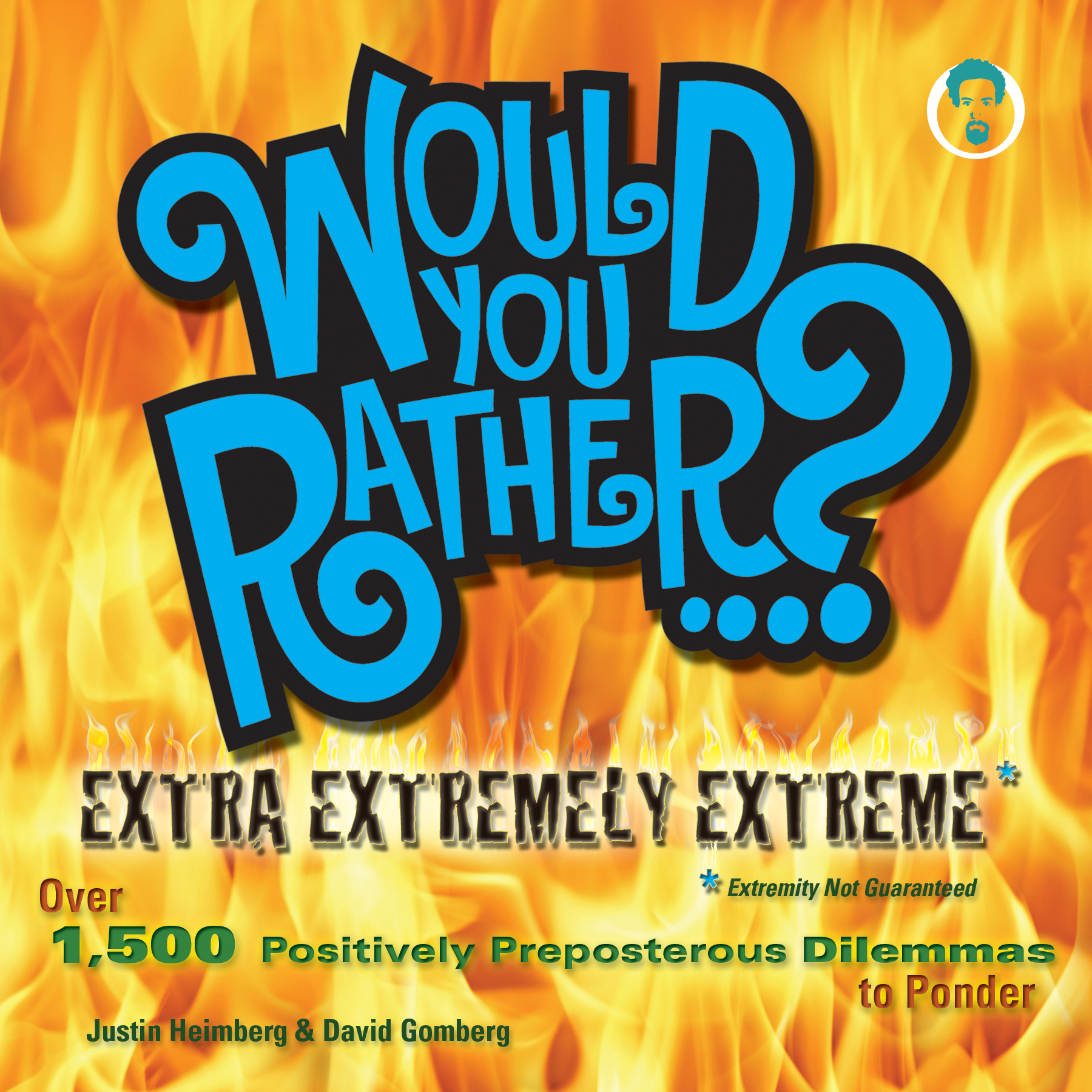 Would You Rather...? Extra Extremely Extreme Edition By: David Gomberg,Justin Heimberg