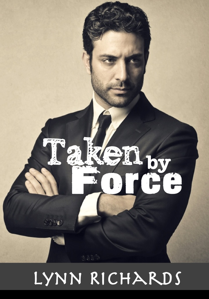 Lynn Richards - Taken By Force (BBW Erotic Romance and Alpha Males)