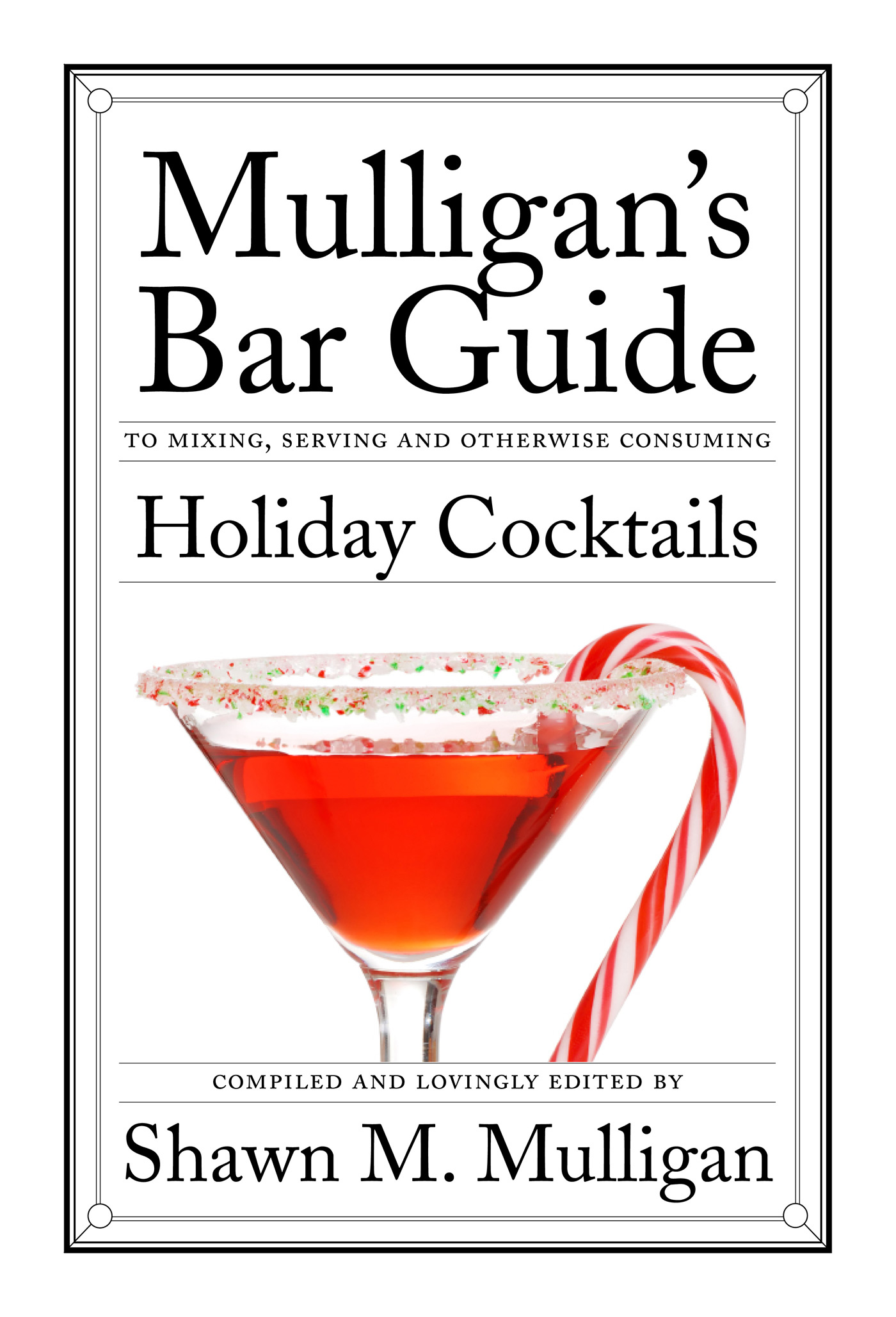 Holiday Cocktails By: Shawn M. Mulligan