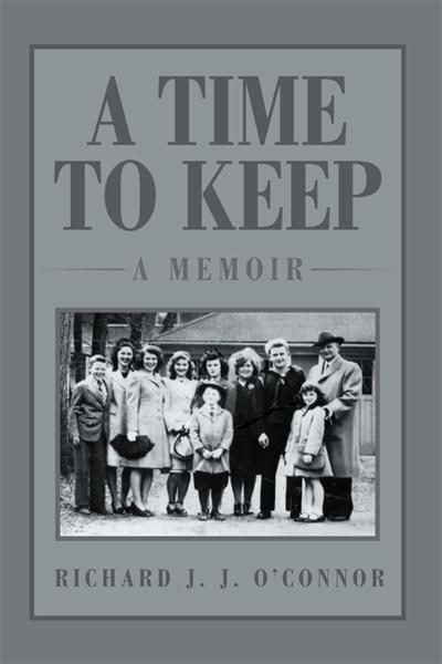 A Time To Keep: A Memoir