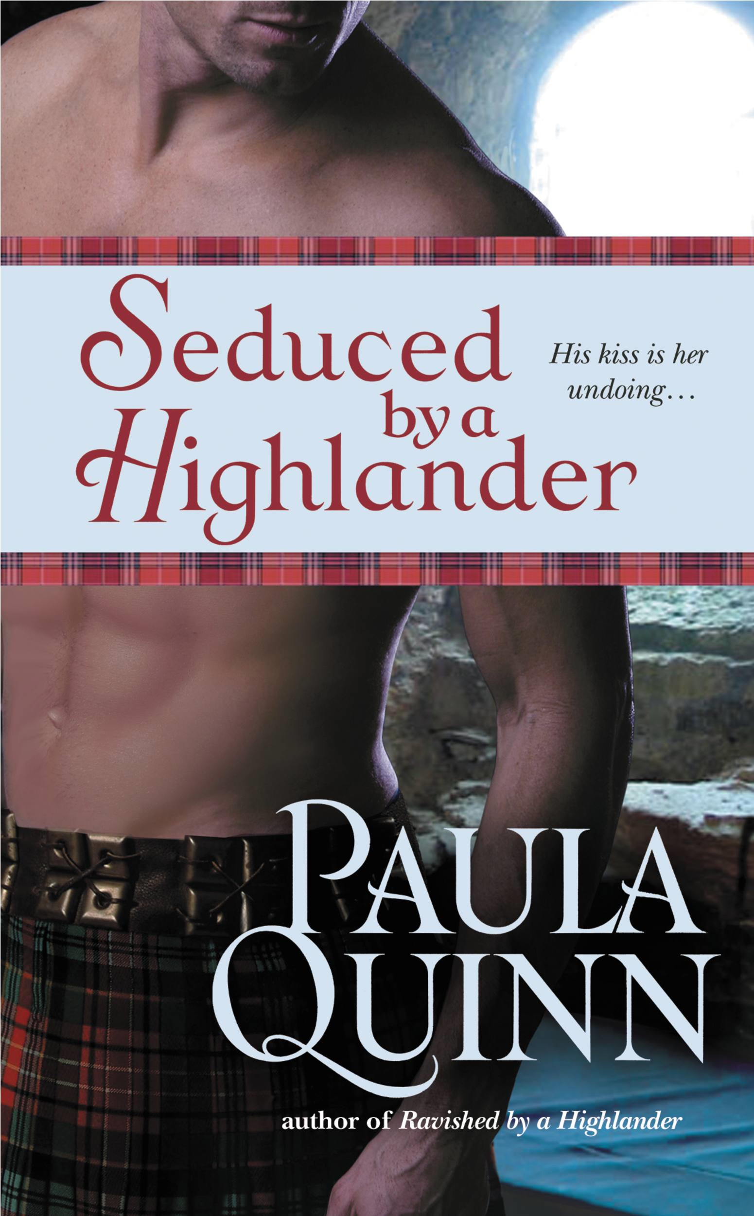 Seduced by a Highlander By: Paula Quinn