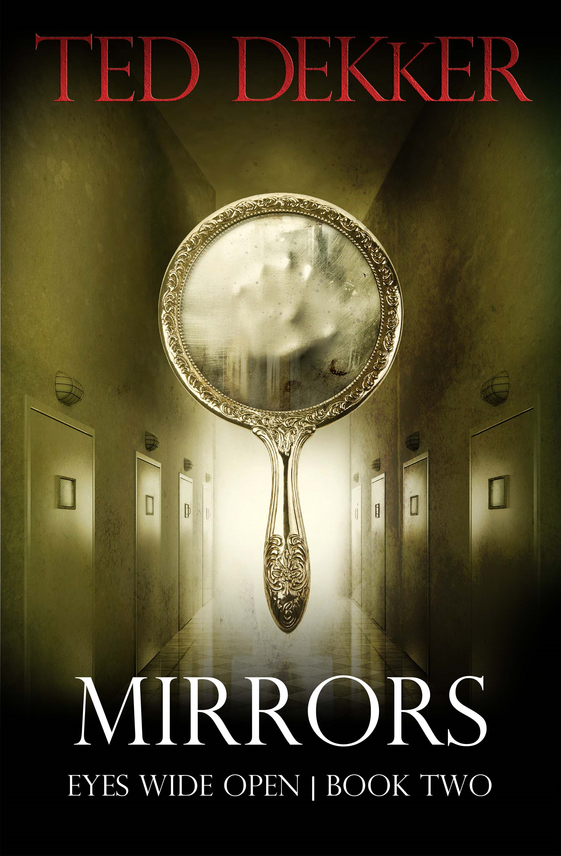 Mirrors (Eyes Wide Open, Book 2) By: Ted Dekker