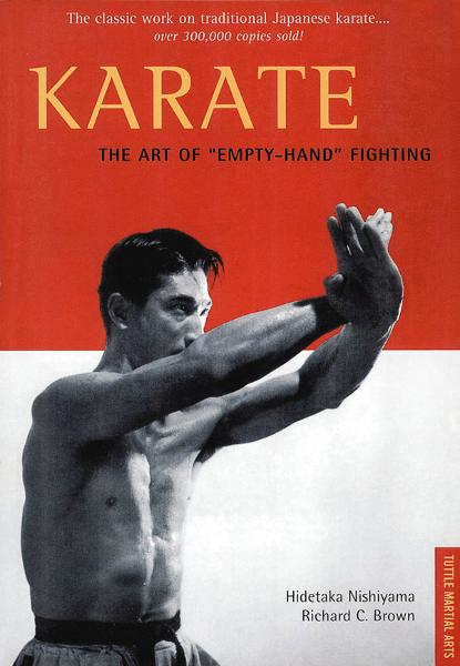 "Karate The Art of ""Empty-Hand"" Fighting By: Hidetaka Nishiyama,Richard C. Brown"