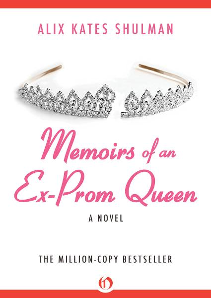 Memoirs of an Ex–Prom Queen: A Novel