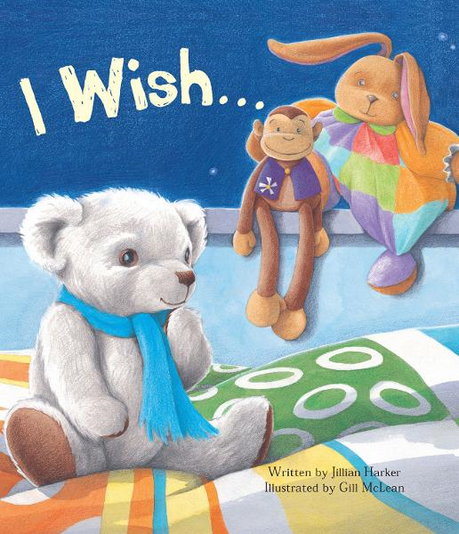 I Wish ...(Parragon Read-Along) By: Jillian Harker,Gill McLean
