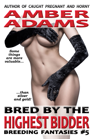 Amber Adams - Bred By The Highest Bidder
