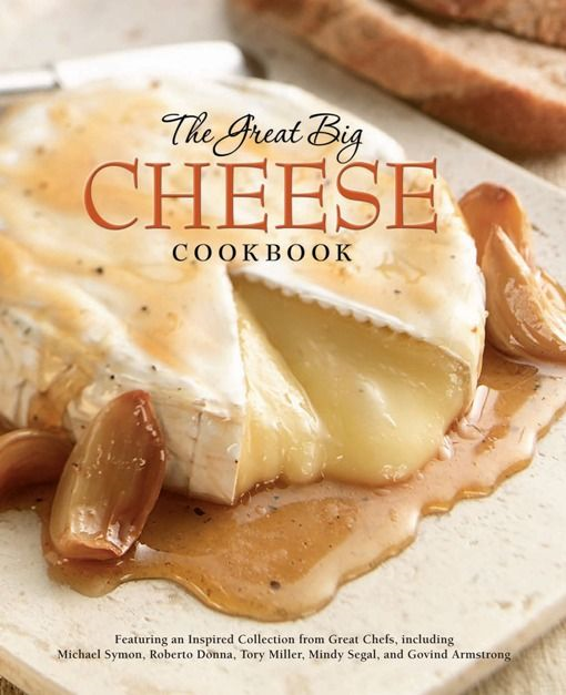 The Great Big Cheese Cookbook By: Running Press