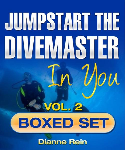 Jumpstart the Divemaster in You - Boxed Set Volume 2 (A scuba-diving-smiles.com New Diver Series)