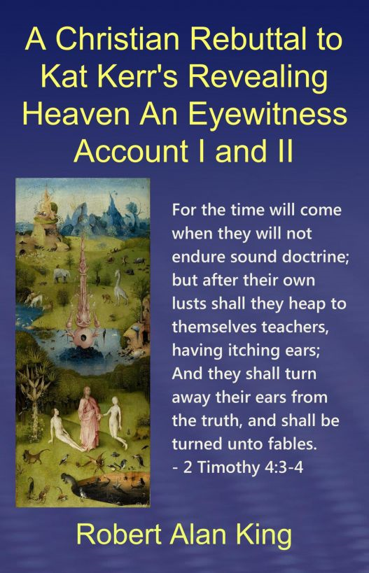 A Christian Rebuttal to Kat Kerr's Revealing Heaven An Eyewitness Account I and II