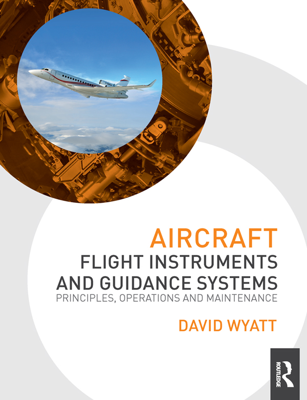 Aircraft Flight Instruments and Guidance Systems Principles,  Operations and Maintenance