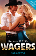 Stetsons & Ceos: Wagers/texas Tycoon's Christmas Fiance/texas-Sized Temptation/a Lone Star Love Affair