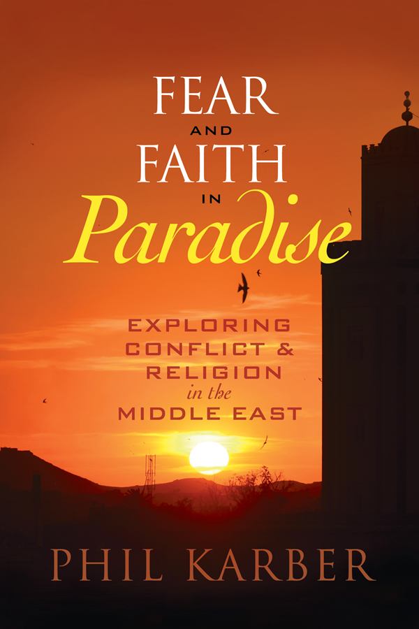 Fear and Faith in Paradise By: Phil Karber