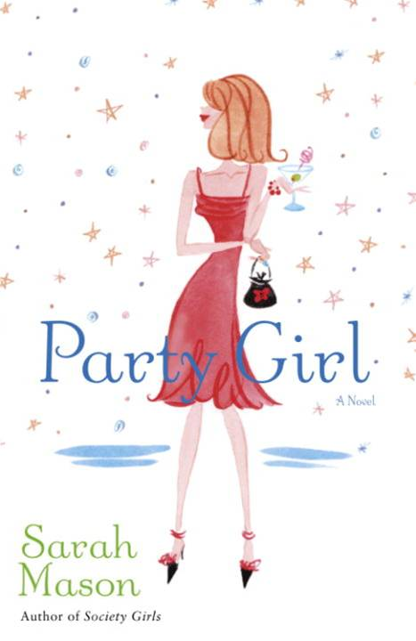 Party Girl By: Sarah Mason