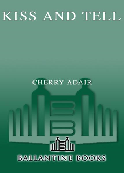 Kiss and Tell By: Cherry Adair