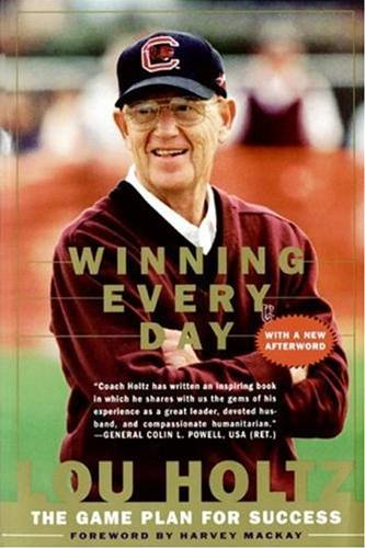 Winning Every Day By: Lou Holtz