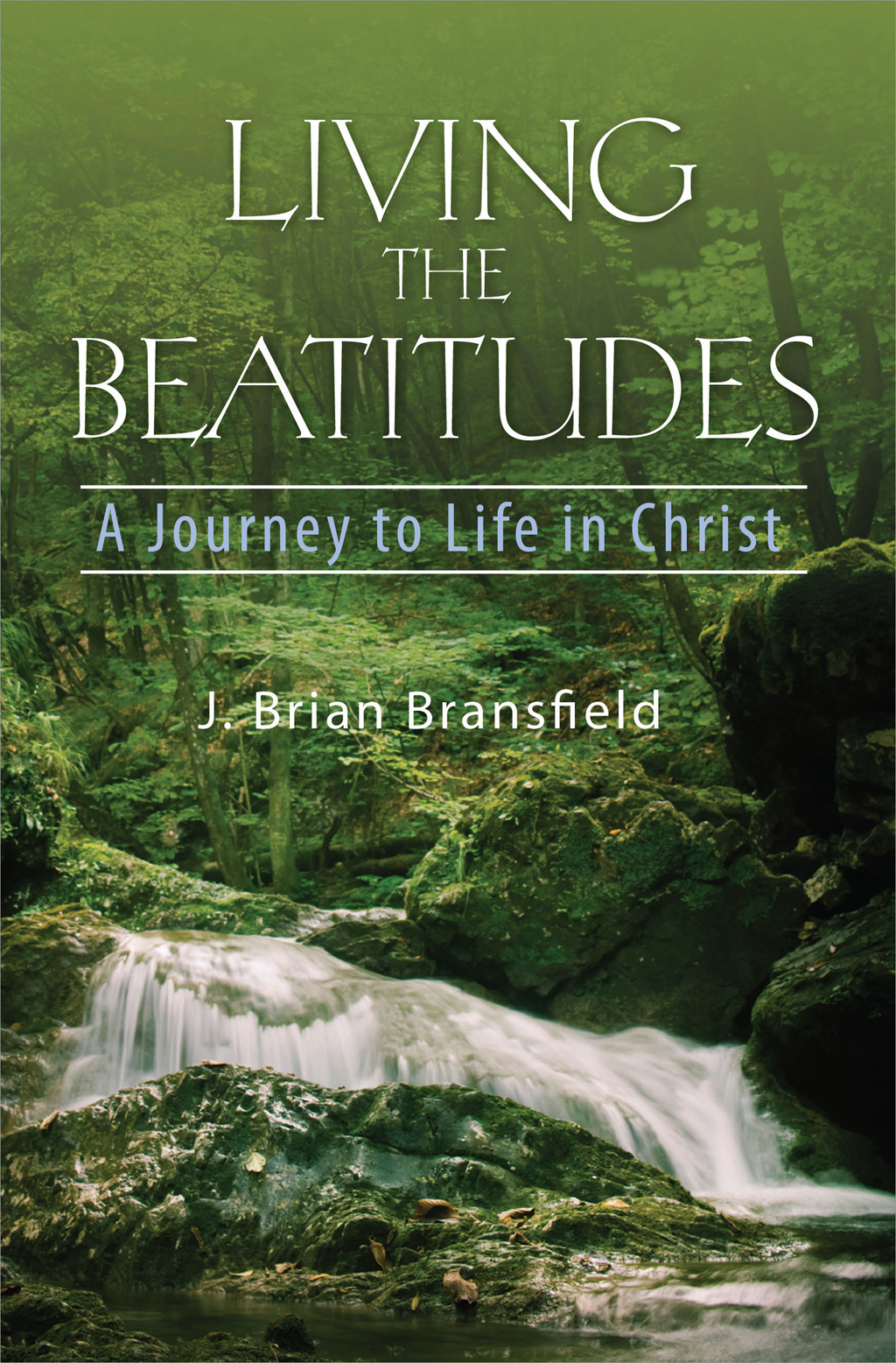 Living the Beatitudes By: J. Brian Bransfield