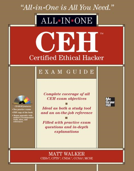 CEH Certified Ethical Hacker All-in-One Exam Guide By: Matt Walker