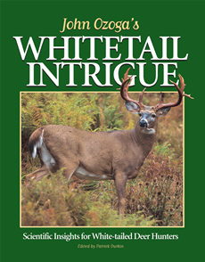 John Ozoga's Whitetail Intrigue Scientific Insights For White-Tailed Deer Hunters