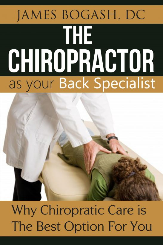 The Chiropractor as Your Back Pain Specialist: Why Chiropractic is the Best Option for You