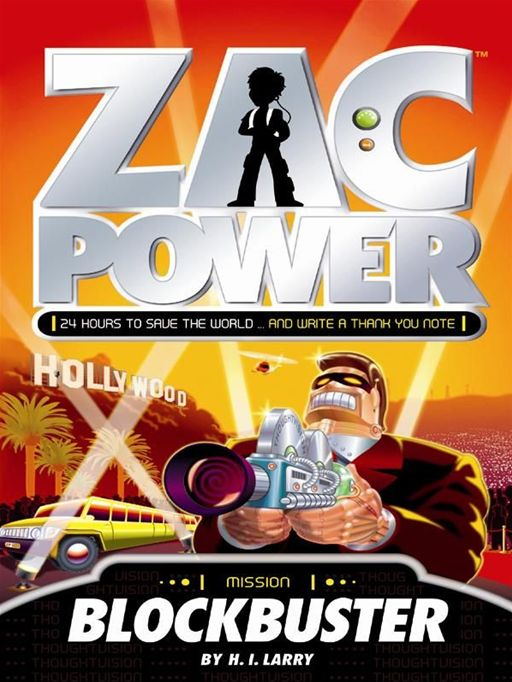 Zac Power: Blockbuster By: H. I. Larry