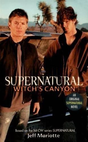 Supernatural: Witch's Canyon By: Jeff Mariotte