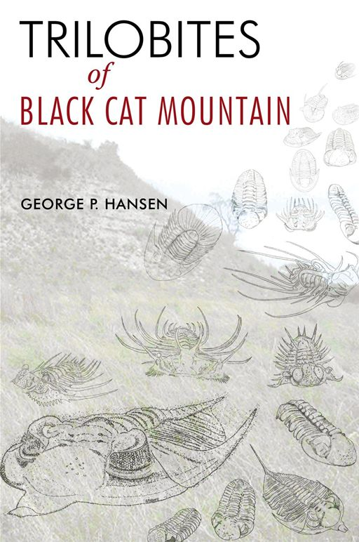 Trilobites Of Black Cat Mountain By: George P. Hansen