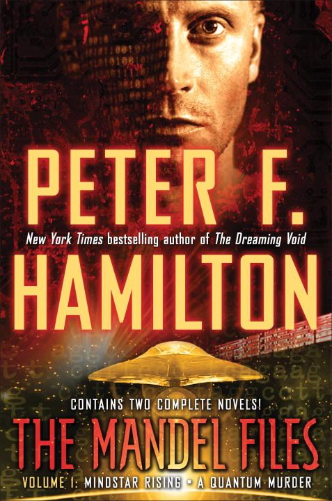 The Mandel Files, Volume 1: Mindstar Rising & A Quantum Murder By: Peter F. Hamilton