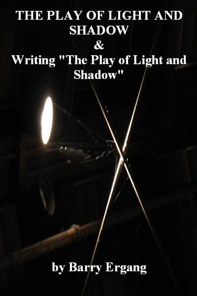 The Play of Light and Shadow & Writing