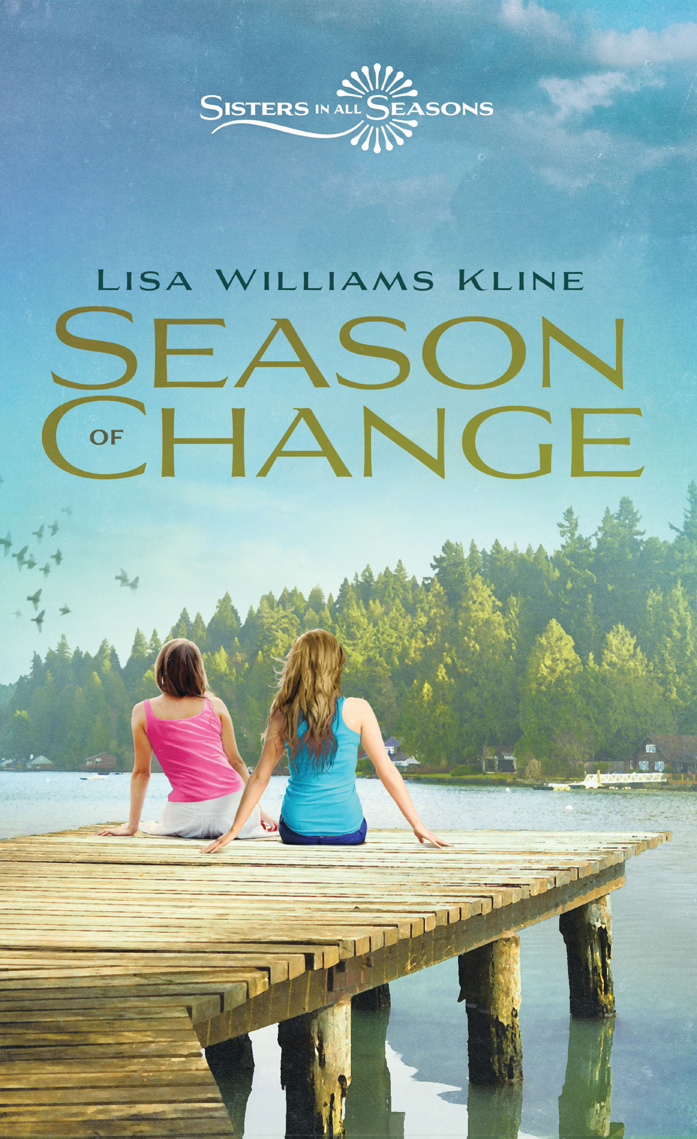 Season of Change By: Lisa Williams   Kline