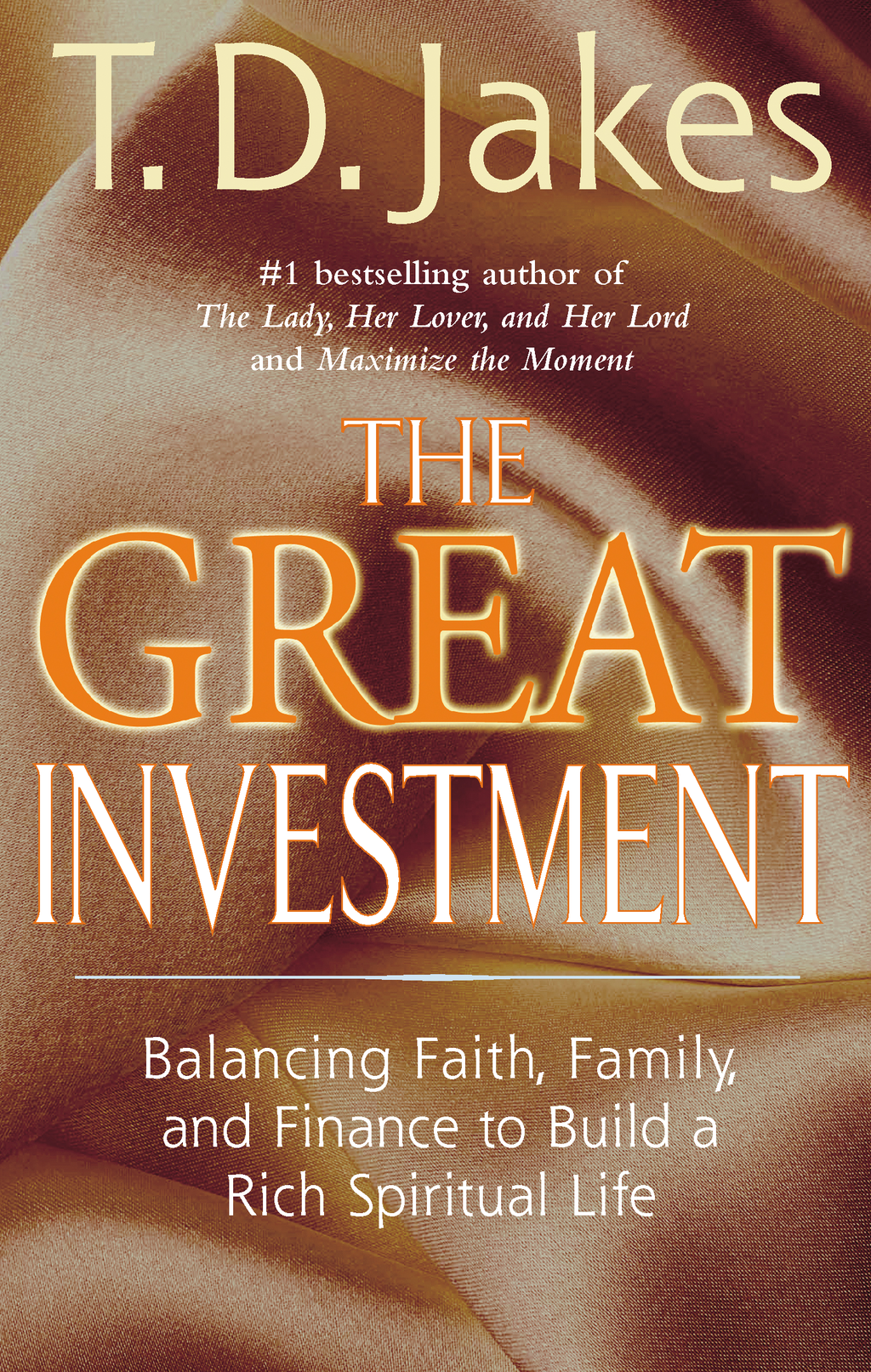 The Great Investment By: T. D. Jakes