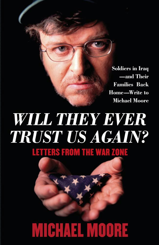 Will They Ever Trust Us Again? By: Michael Moore
