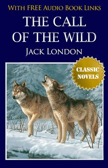 an analysis of jack londons novel the call of the wild The call of the w ild by jack london 7^wys`f7taa]e copyright information book: the call of the wild author: jack.