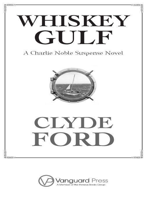 Whiskey Gulf By: Clyde Ford