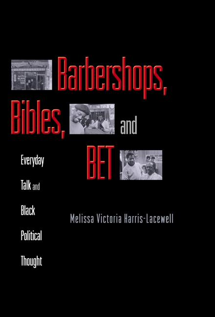 Barbershops,  Bibles,  and BET Everyday Talk and Black Political Thought