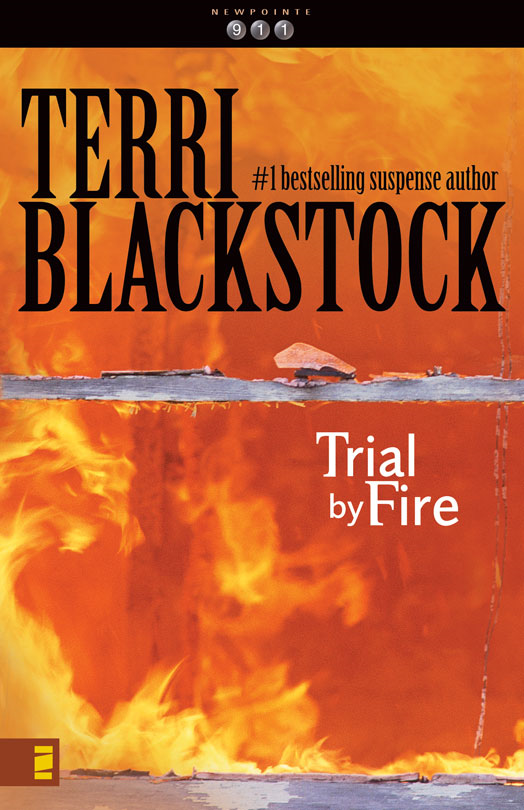 Trial by Fire By: Terri   Blackstock