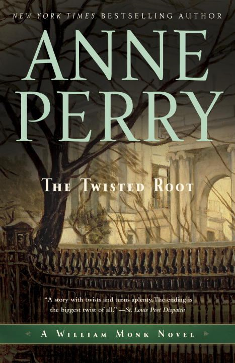 The Twisted Root By: Anne Perry