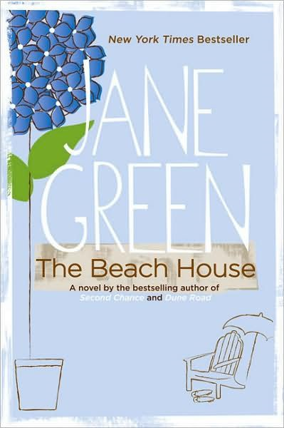 The Beach House: A Novel By: Jane Green