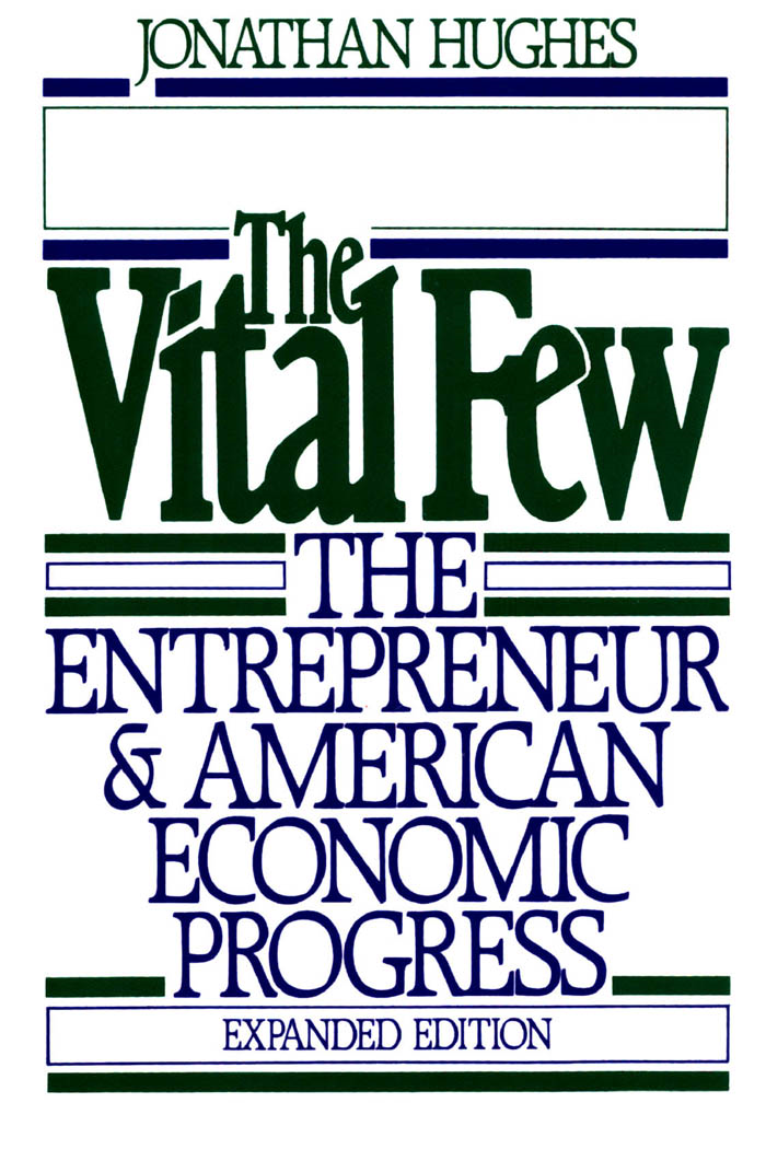 The Vital Few:The Entrepreneur and American Economic Progress