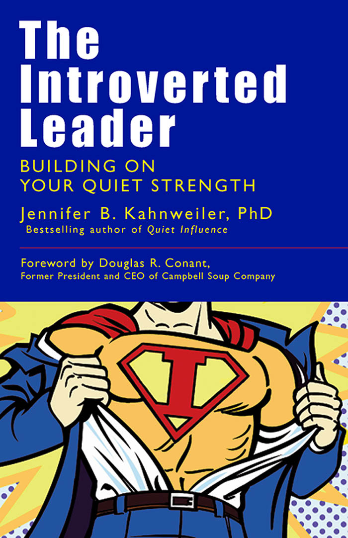 The Introverted Leader By: Jennifer Kahnweiler