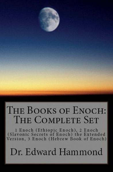 The Books of Enoch: The Complete Set: 1 Enoch (Ethiopic Enoch), 2 Enoch By: Edward Hammond
