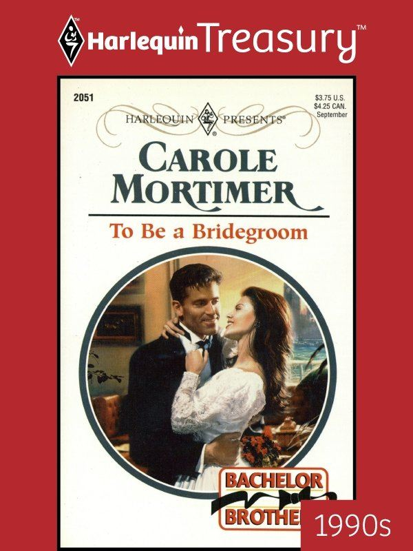 To Be a Bridegroom By: Carole Mortimer