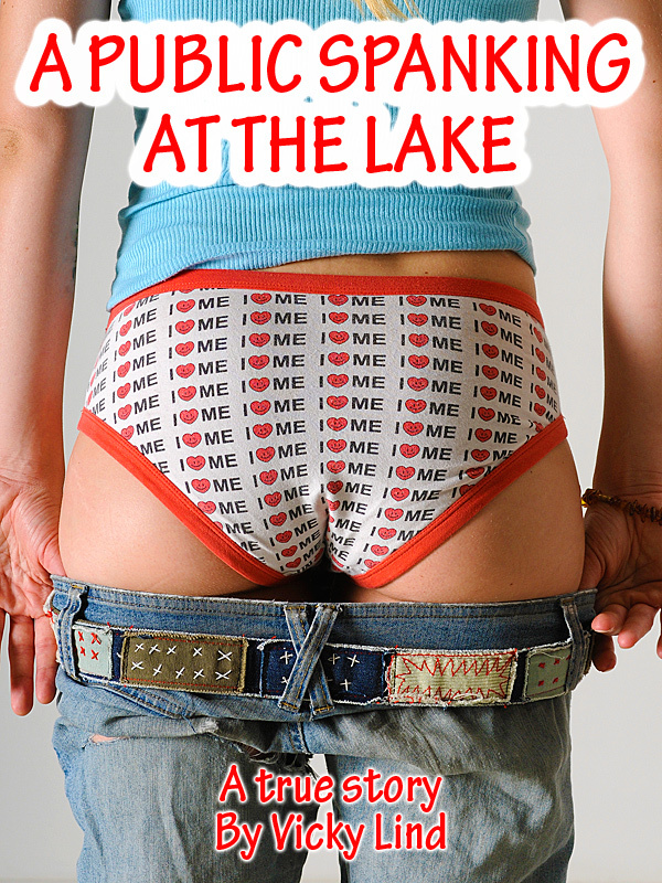 A Public Spanking at the Lake: A True Story of Spanking, Switching,  and Humiliation