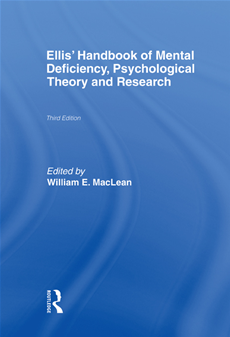 Ellis' Handbook of Mental Deficiency  Psychological Theory and Research