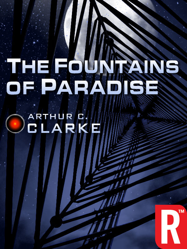 The Fountains of Paradise By: Arthur C. Clarke